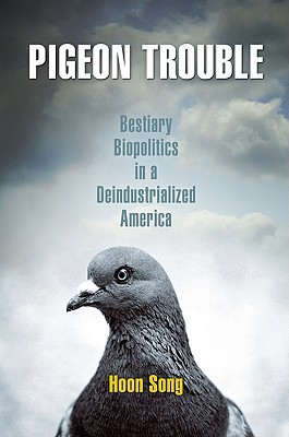 Hoon Song, Pigeon Trouble, University of Pennsylvania Press.